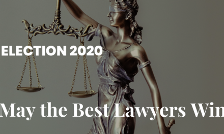 ELECTION 2020: MAY THE BEST LAWYERS WIN